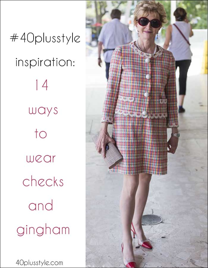 #40plusstyle Inspiration: 14 ways to wear checks and gingham | 40plusstyle.com