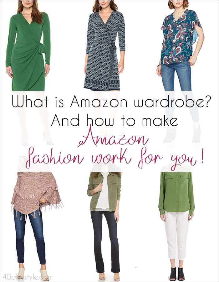 What is Amazon wardrobe? And how to make Amazon fashion work for you! | 40plusstyle.com