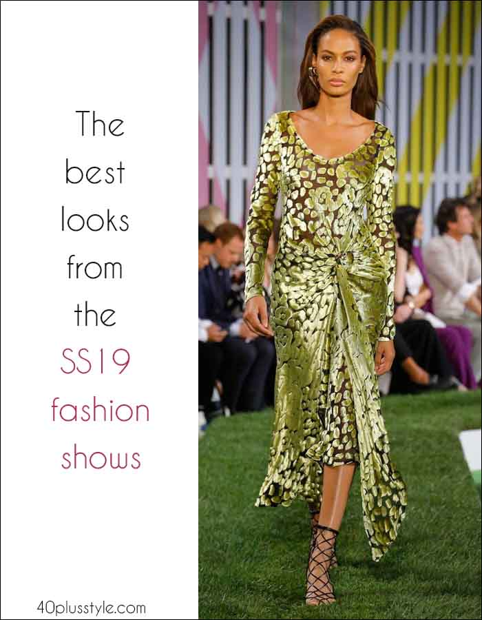 Fashion trends 2019: The best looks from the SS19 fashion shows | 40plusstyle.com