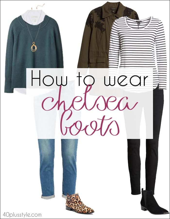 How to wear chelsea boots: 5 perfect outfit ideas | 40plusstyle.com