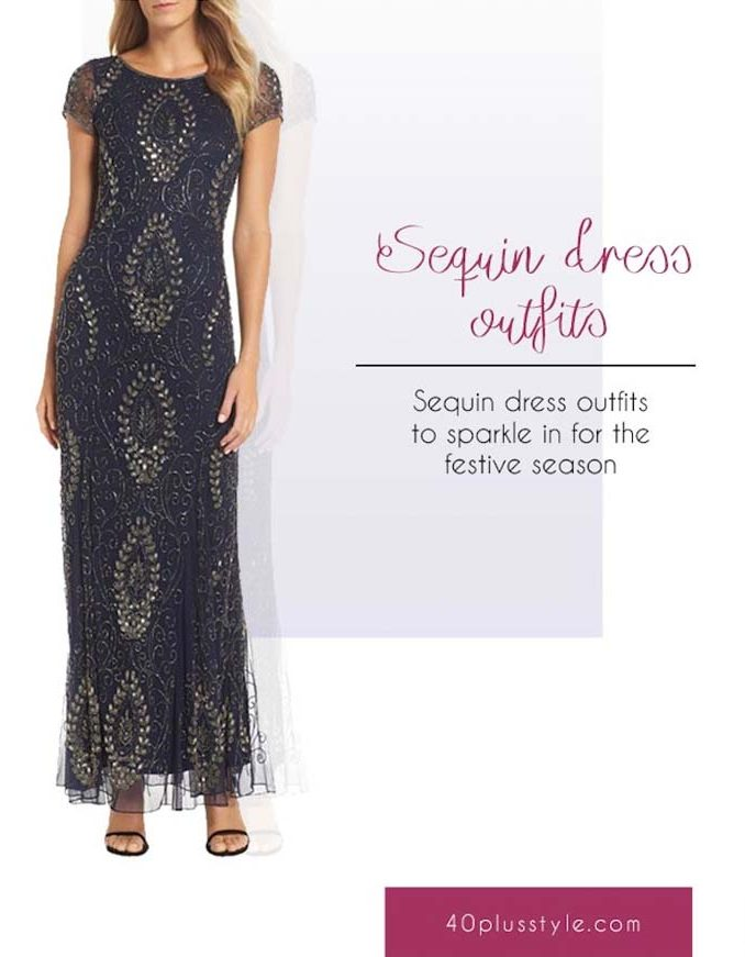 Sequin dress outfits to sparkle in for the festive season | 40plusstyle.com