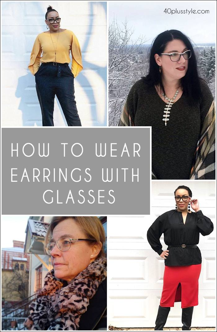 How to wear glasses with earrings | 40plusstyle.com