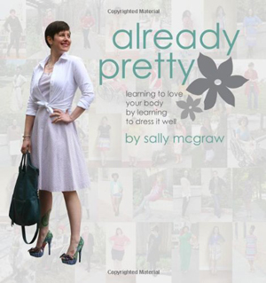 Already Pretty: Learning to Love Your Body by Learning to Dress it Well   40plusstyle.com