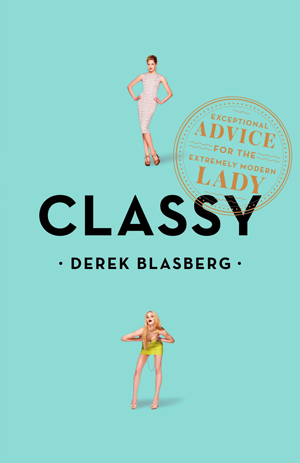 Classy: Exceptional Advice for the Extremely Modern Lady | 40plusstyle.com