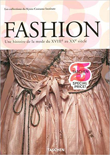 Fashion: A History from the 18th to the 20th Century (Collection from the Kyoto Costume Institute) | 40plusstyle.com