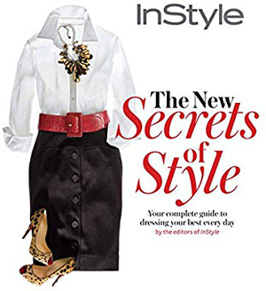 Instyle the New Secrets of Style: Your Complete Guide to Dressing Your Best Every Day | 40plusstyle.com