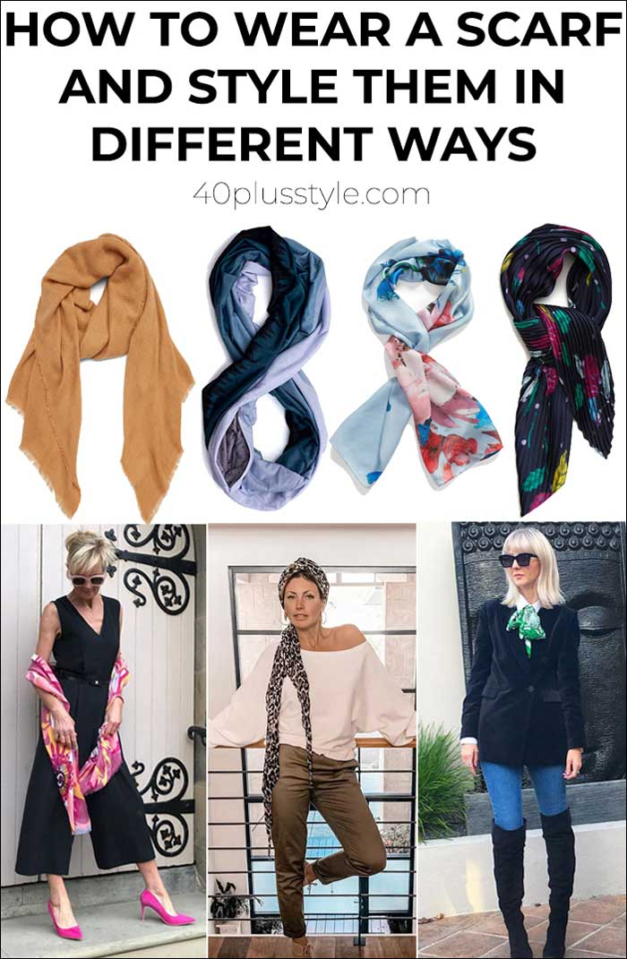 how to wear a scarf and how to style them in different ways | 40plusstyle.com