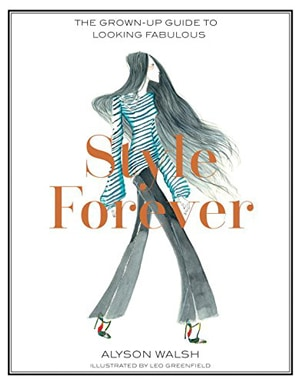 Style Forever: The Grown-Up Guide to Looking Fabulous   40plusstyle.com