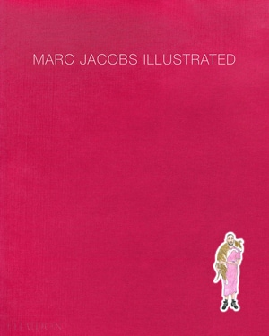Fashion books - Marc Jacobs Illustrated   40plusstyle.com