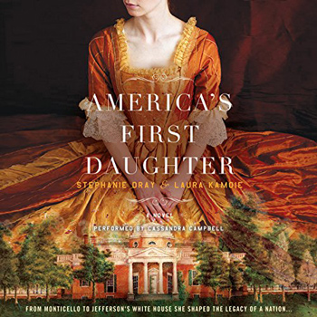 Favorite audios books: America's First Daughter by Stephanie Day and Laura Kamoie (Audible, Amazon) | 40plusstyle.com