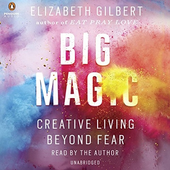 Big Magic: Creative Living Beyond Fear (Audible, Amazon) | 40plusstyle.com