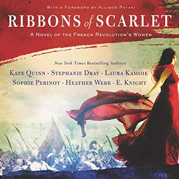 Favorite audios books to relax, learn and enjoy: Ribbons of scarlet by A Novel of the French Revolution's Women (Audbile, Amazon) | 40plusstyle.com