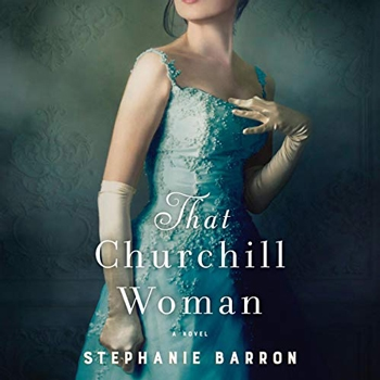 Favorite audios books: That Churchill Woman: A Novel by (Audible, Amazon) | 40plusstyle.com