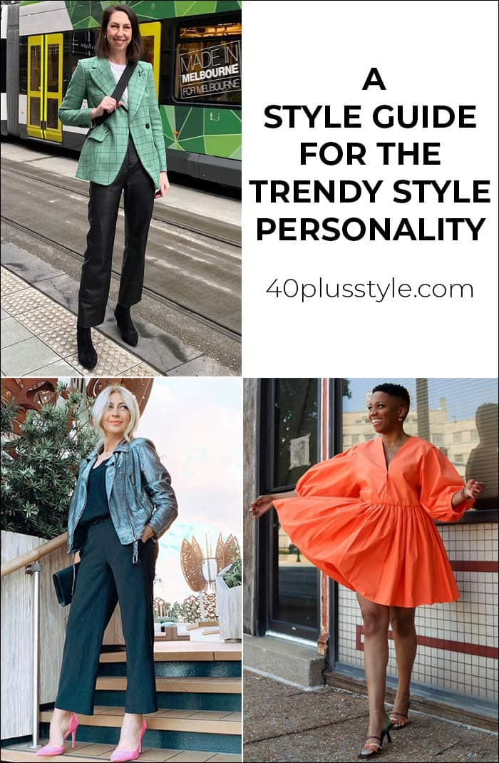 A capsule wardrobe and style guide for the TRENDY style personality | 40plusstyle.com