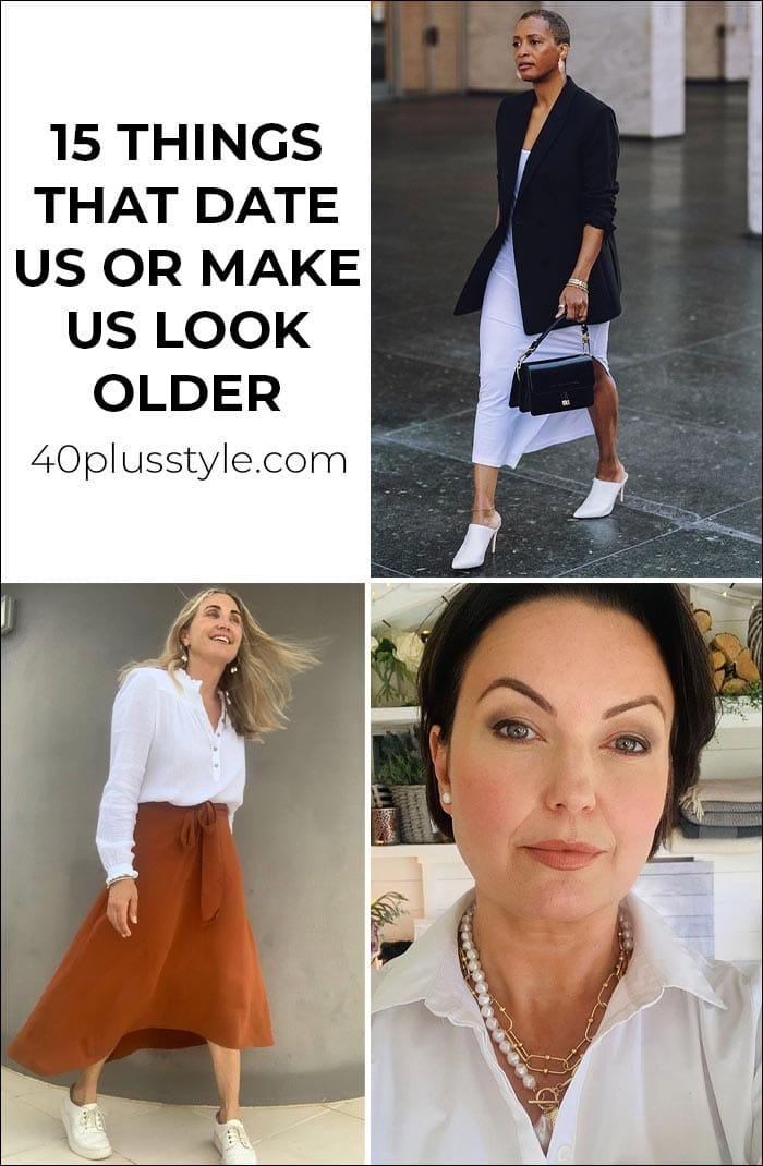 15 things that date us or make us look older | 40plusstyle.com