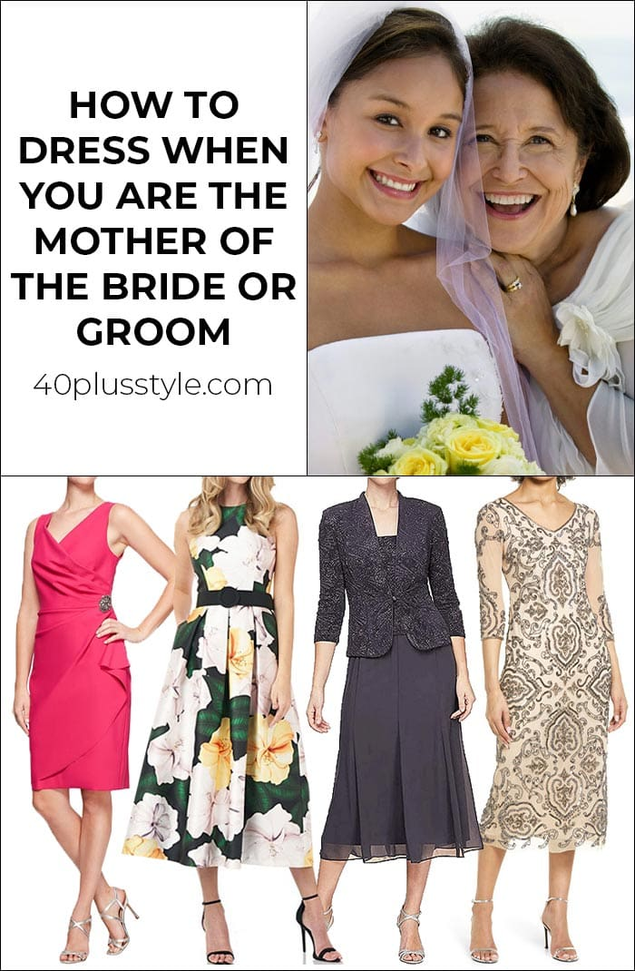 How to dress when you are the mother of the bridge (or groom) | 40plusstyle.com