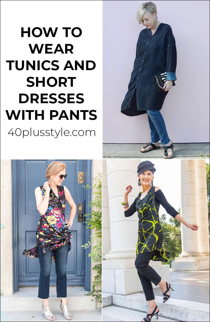 How to wear tunics or short dresses with pants   40plusstyle.com