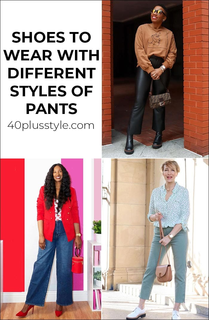 What shoes to wear with different styles of pants   40plusstyle.com